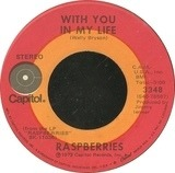 Go All The Way / With You In My Life - Raspberries