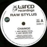 Change / Pushing Against The Flow - Raw Stylus