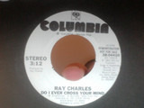 Do I Ever Cross Your Mind - Ray Charles