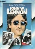 John W. Lennon. Eine Biographie. - Ray Coleman