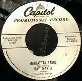 Manhattan Tango / Heladero - Ray Martin And His Piccadilly Strings