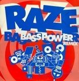 Bass Power (Remix) - Raze