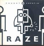 Caught U Cheatin' - Raze