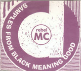 Samples From Black Meaning Good - Rebel MC