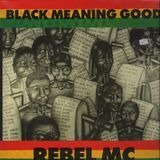 Black Meaning Good - Rebel MC