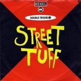 Street Tuff - Rebel MC , Double Trouble