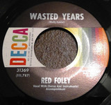 Wasted Years / The Happy Song - Red Foley