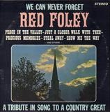 We Can Never Forget Red Foley - Red Foley