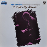 I Left My Heart... - Red Garland Featuring Leo Wright