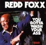 You Gotta Wash Your Ass - Redd Foxx