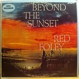Beyond the Sunset - Red Foley