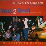 Mueve La Cadera (Move Your Body) (The European Remixes) - Reel 2 Real Featuring Proyecto Uno
