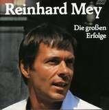 Die großen Erfolge - REINHARD MEY