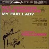My Fair Lady - Original Broadway Cast - Rex Harrison , Julie Andrews With Stanley Holloway Book And Lyrics By Al Lerner Music By Frederick
