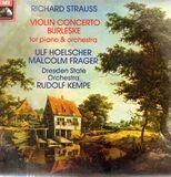 Violin Concerto / Burleske For Piano & Orchestra - Richard Strauss - Ulf Hoelscher / Malcolm Frager , Staatskapelle Dresden , Rudolf Kempe