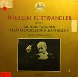 Wilhelm Furtwängler Dirigiert Richard Wagner Und Felix Mendelsohn-Bartholdy, 5 - Wagner / Mendelssohn (Furtwängler)