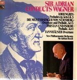 Sir Adrian Conducts Wagner - Wagner