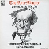 The Rare Wagner - Wagner / The London Symphony Orchestra, Marek Janowski