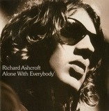 Alone with Everybody - Richard Ashcroft