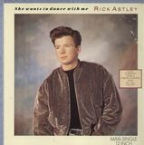 She Wants To Dance With Me / Instrumental - Rick Astley