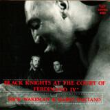 Black Knights at the Court of Ferdinand IV - Rick Wakeman & Mario Fasciano