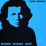 Move Right Out - Rick Astley