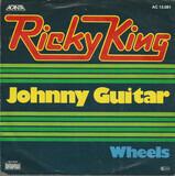 Johnny Guitar / Wheels - Ricky King