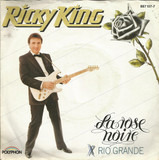 La Rose Noire / Rio Grande - Ricky King