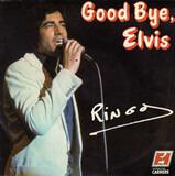 Good Bye, Elvis - Ringo
