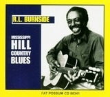 MISSISSIPPI HILL COUNTRY BLUES - RL Burnside
