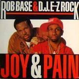Joy And Pain - Rob Base & DJ E-Z Rock