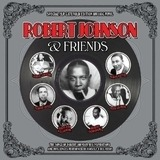 ROBERT JOHNSON & FRIENDS - ROBERT JOHNSON