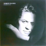 Discipline Of Love - Robert Palmer