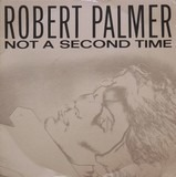 Not A Second Time - Robert Palmer