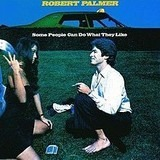 Some People Can Do What They Like - Robert Palmer