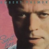 Sweet Lies - Robert Palmer