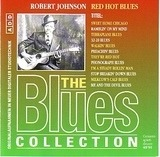 The Blues Collection Vol.6: Red Hot Blues - Robert Johnson