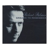 Dreams To Remember - Robert Palmer
