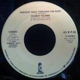 Every Kinda People / Sneakin' Sally Through The Alley - Robert Palmer