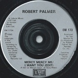 Mercy Mercy Me / I Want You - Robert Palmer