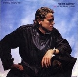 You Are In My System - Robert Palmer