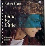 Little By Little - Collectors Edition - Robert Plant