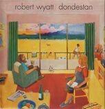 Dondestan - Robert Wyatt