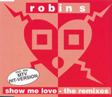 Show Me Love (The Remixes) - Robin S.