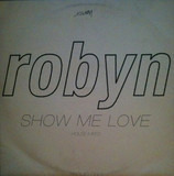 Show Me Love (House Mixes) - Robyn