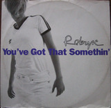 You've Got That Something - Robyn