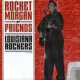 LOUISIANA ROCKERS - ROCKET & FRIENDS MORGAN