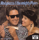 Rod Piazza And The Mighty Flyers