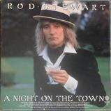 A Night on the Town - Rod Stewart