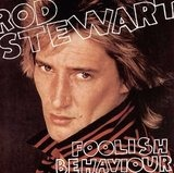 Foolish Behaviour - Rod Stewart